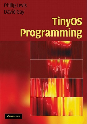 TinyOS Programming By Levis, Philip/ Gay, David